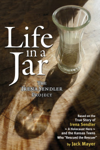 Life in a Jar – The Irena Sendler Project