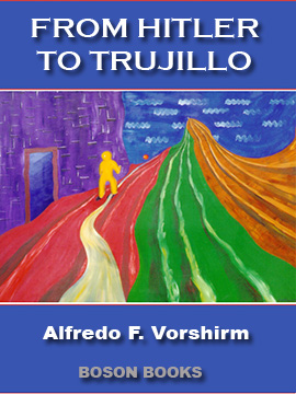 From Hitler to Trujillo by Alfredo F. Vorshirm