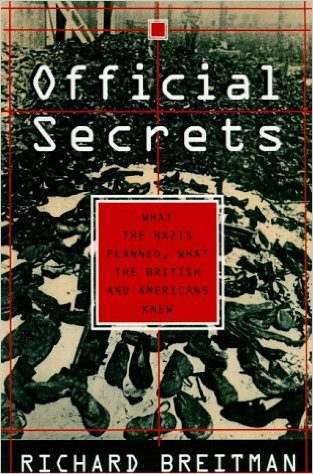 Official Secrets: What the Nazis Planned, What the British and Americans Knew by Richard Breitman