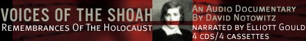 Voices of the Shoah, Documentary by David Notowitz