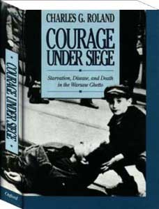 Courage under Siege - Warsaw Ghetto