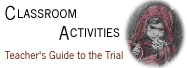 Classroom Activities, A Teacher's Guide to the Trial
